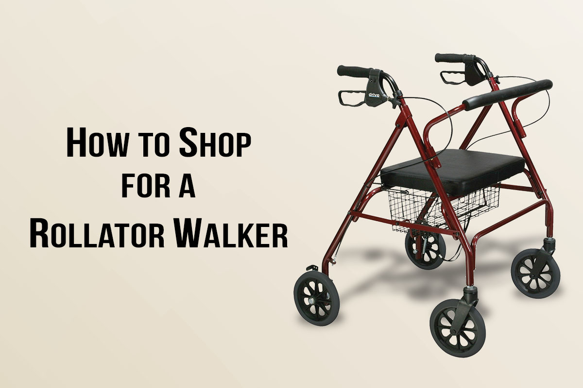 How To Shop For a Rollator Walker